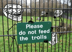 Don't feed the trolls sign warning of the danger